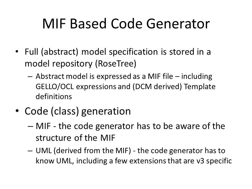 MIF Based Code Generator