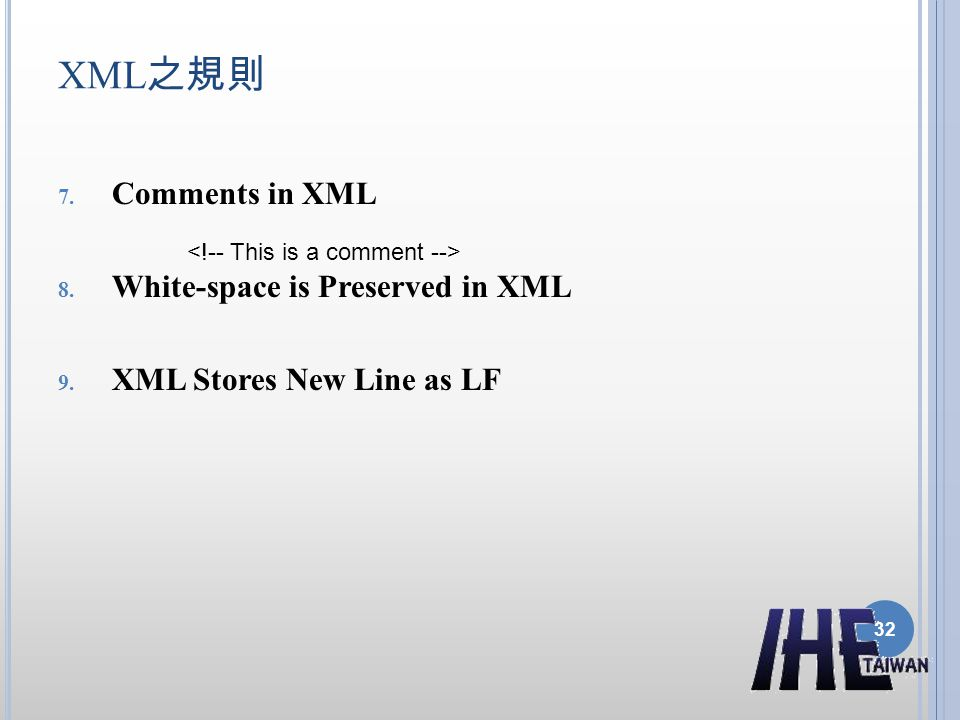 XML之規則 Comments in XML White-space is Preserved in XML