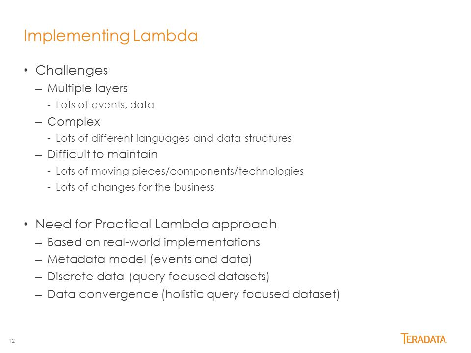 Implementing Lambda Challenges Need for Practical Lambda approach