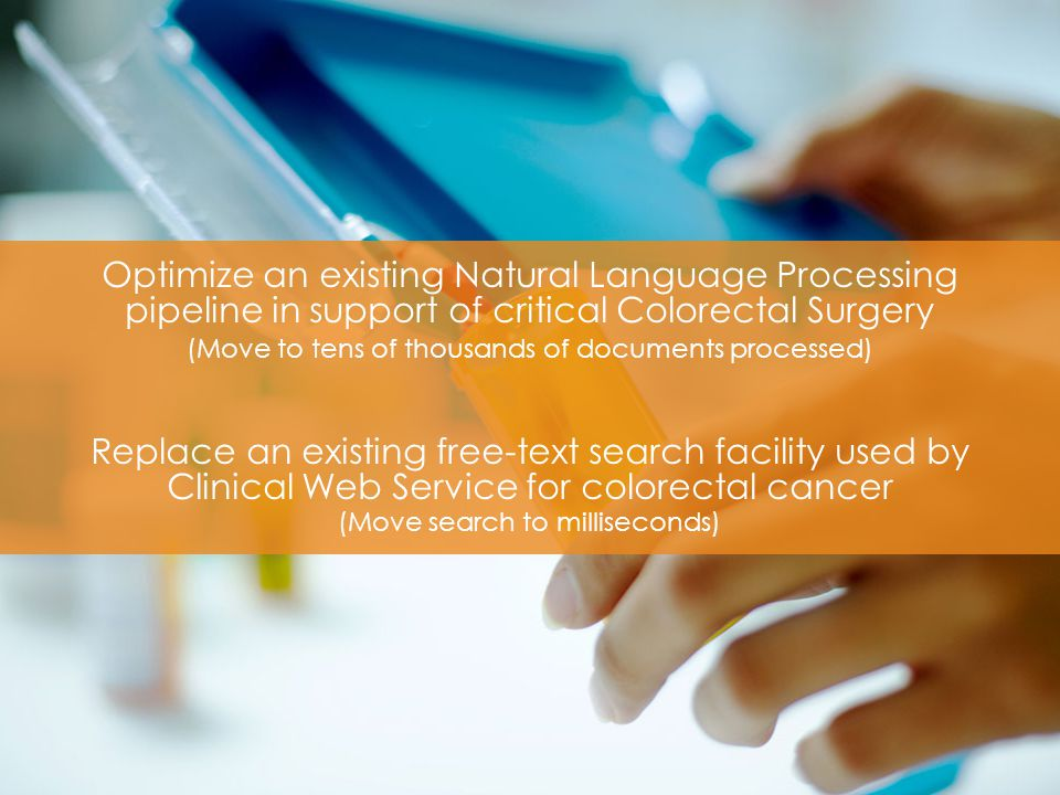 Optimize an existing Natural Language Processing pipeline in support of critical Colorectal Surgery