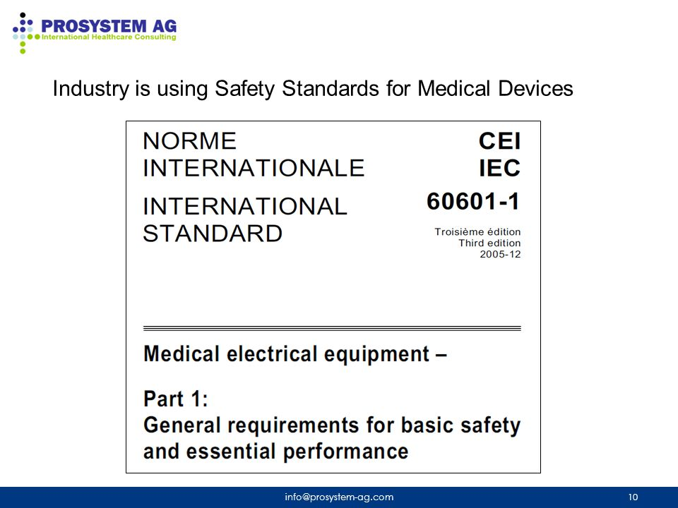 Industry is using Safety Standards for Medical Devices