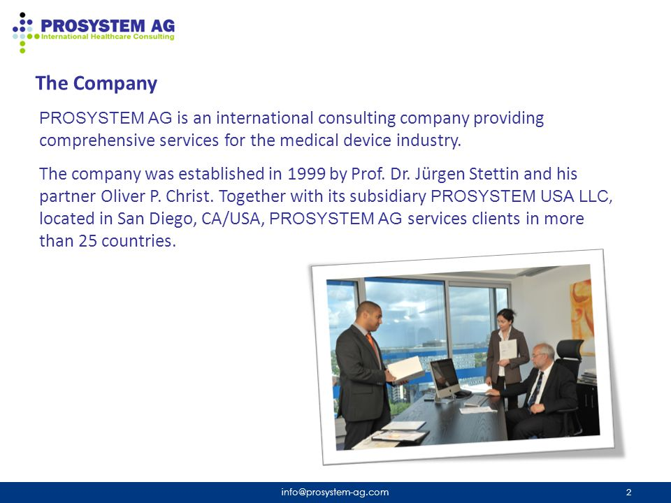 The Company PROSYSTEM AG is an international consulting company providing comprehensive services for the medical device industry.