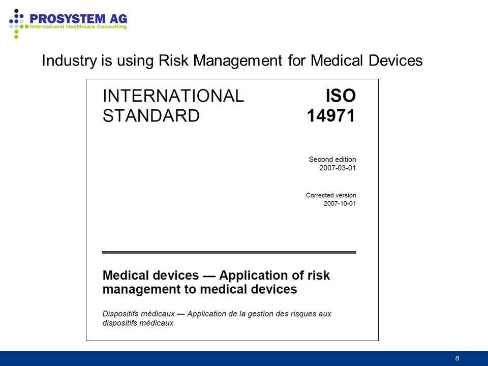 Industry is using Risk Management for Medical Devices
