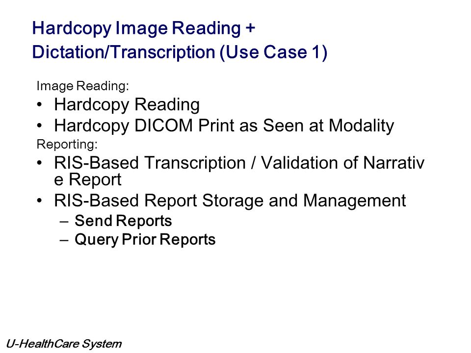 Hardcopy Image Reading + Dictation/Transcription (Use Case 1)