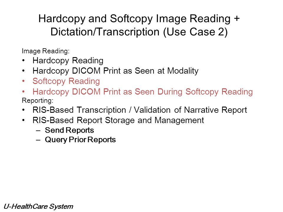 Hardcopy and Softcopy Image Reading + Dictation/Transcription (Use Case 2)