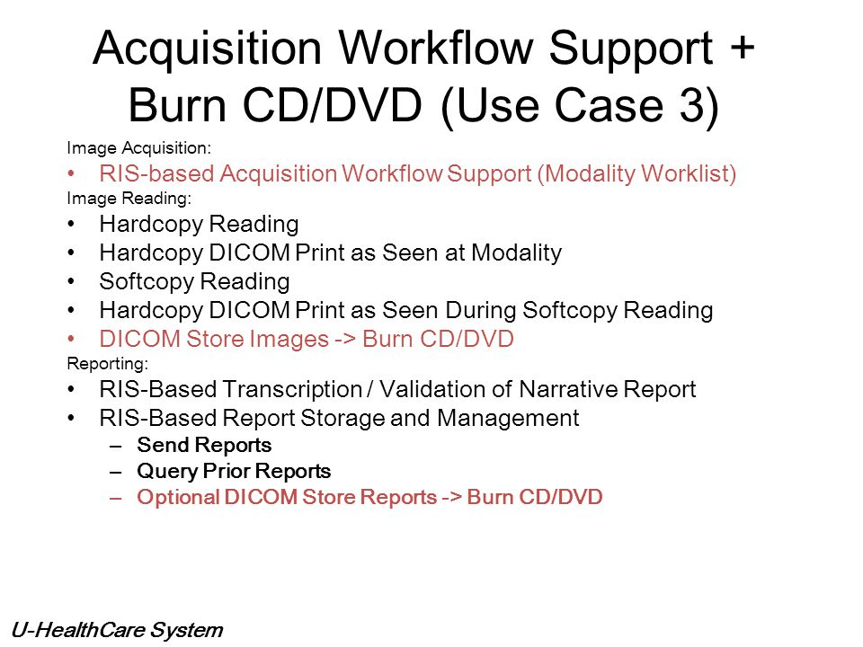 Acquisition Workflow Support + Burn CD/DVD (Use Case 3)