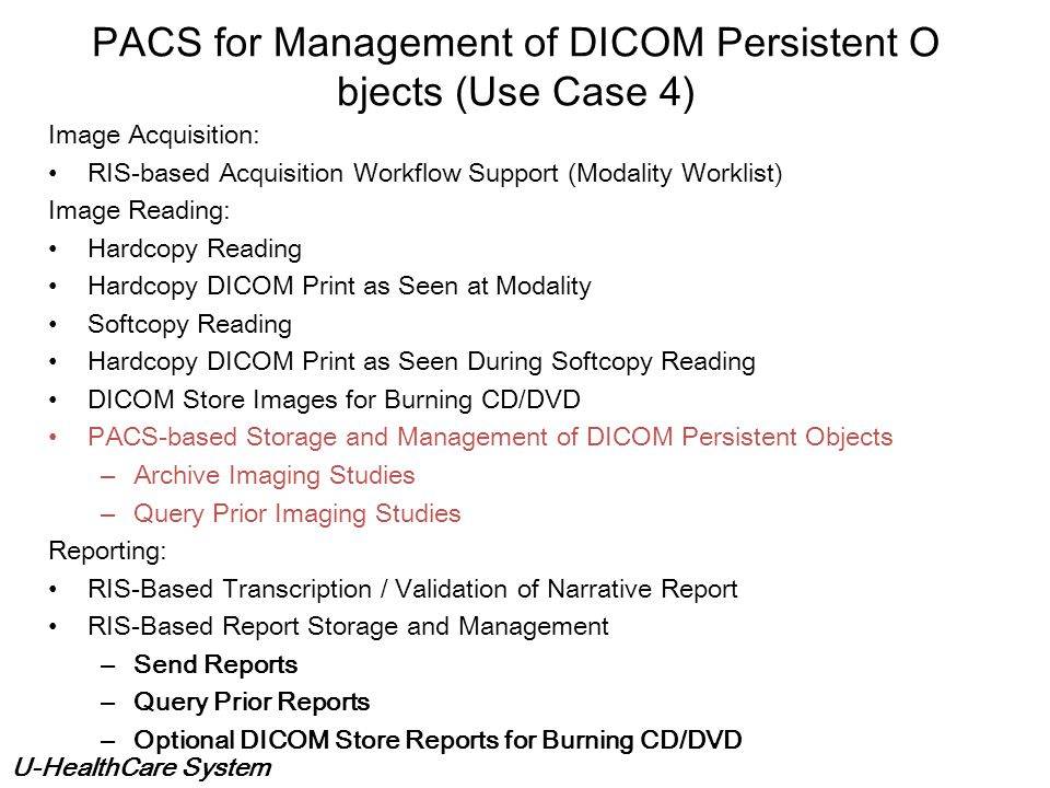 PACS for Management of DICOM Persistent Objects (Use Case 4)