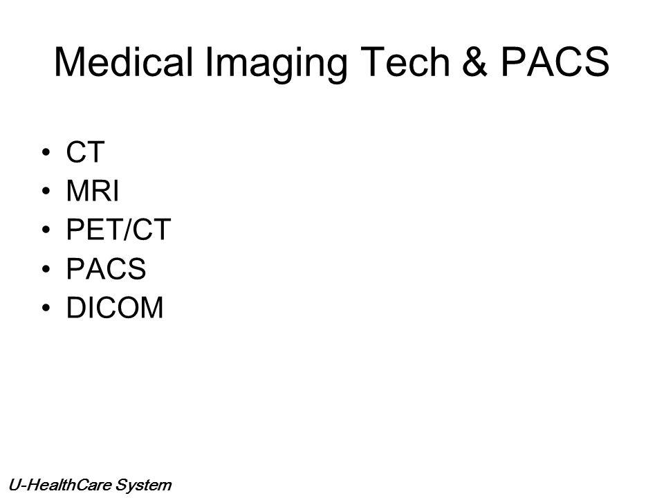 Medical Imaging Tech & PACS