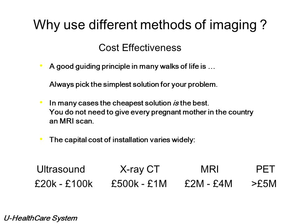 Why use different methods of imaging