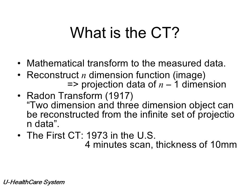 What is the CT Mathematical transform to the measured data.
