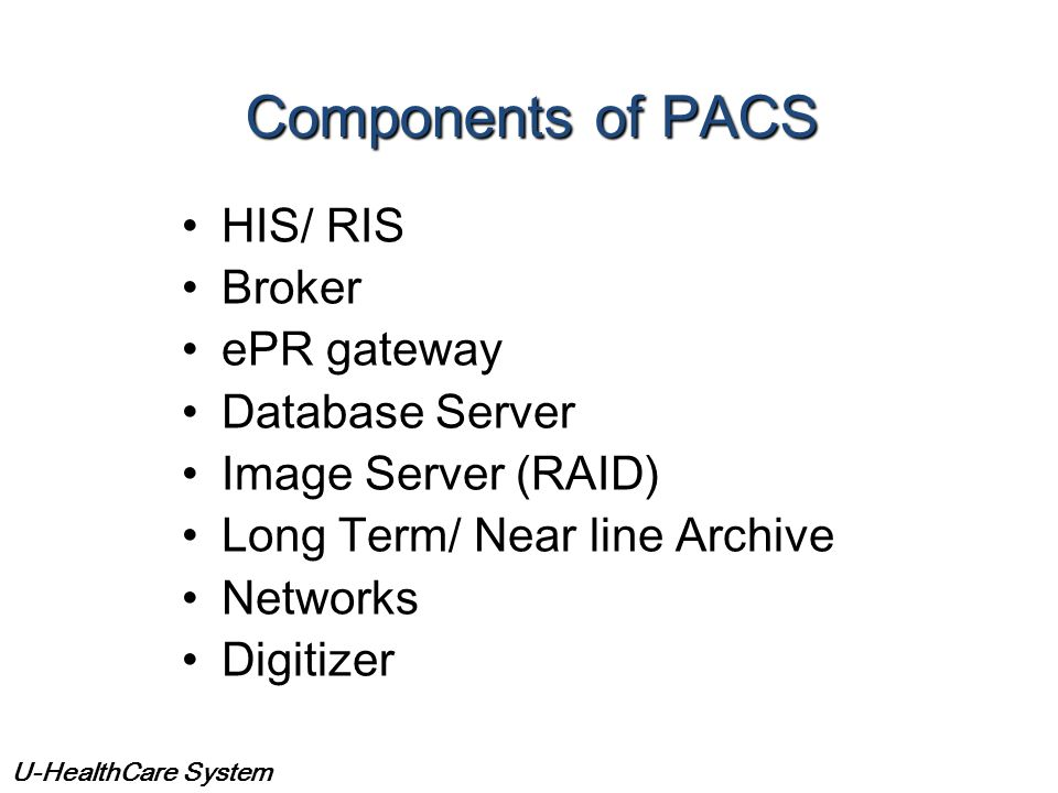 Components of PACS HIS/ RIS Broker ePR gateway Database Server