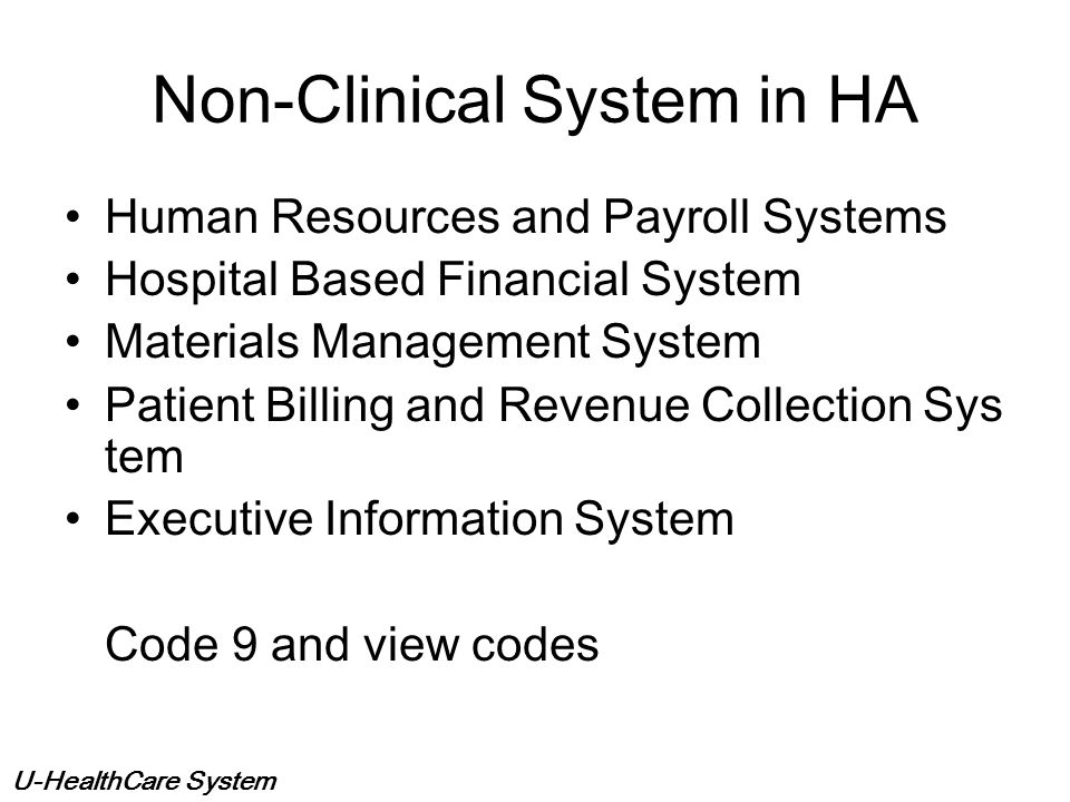Non-Clinical System in HA