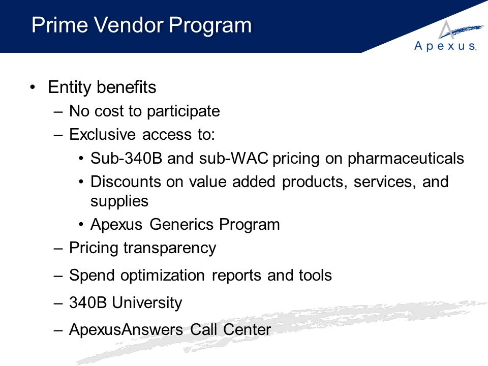 Prime Vendor Program Entity benefits No cost to participate