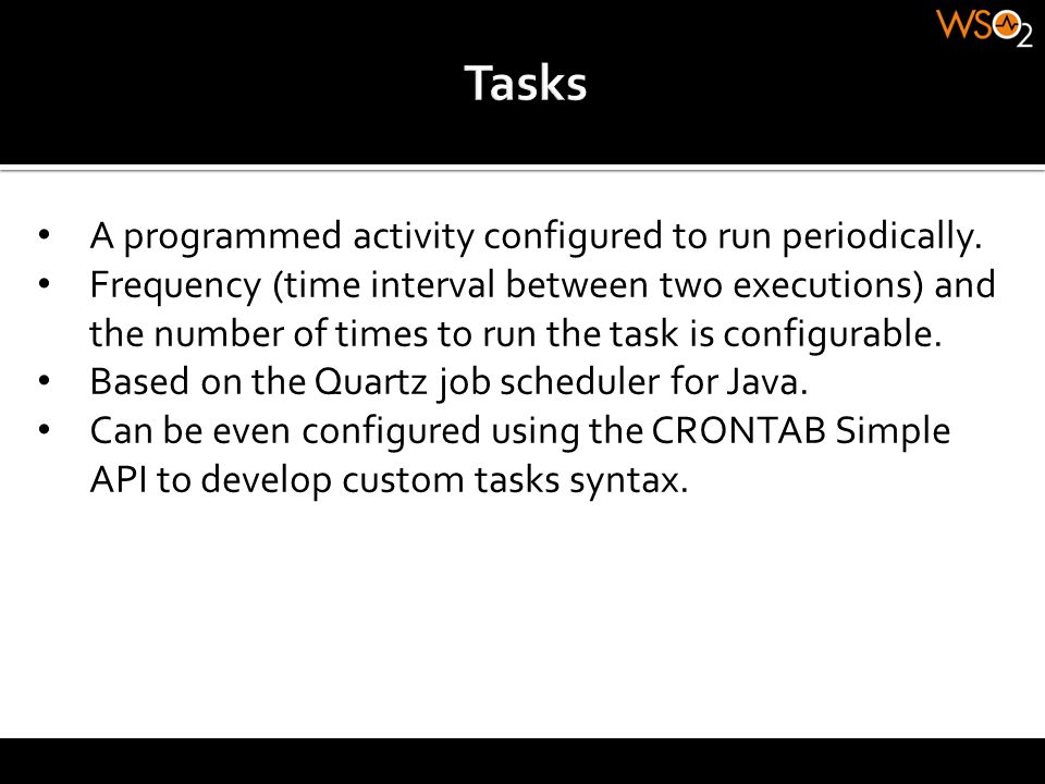 Tasks A programmed activity configured to run periodically.