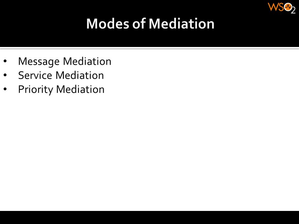 Modes of Mediation Message Mediation Service Mediation