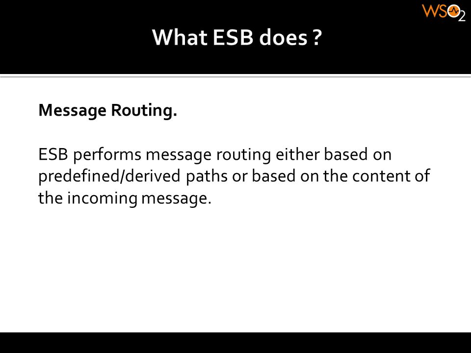 What ESB does Message Routing.