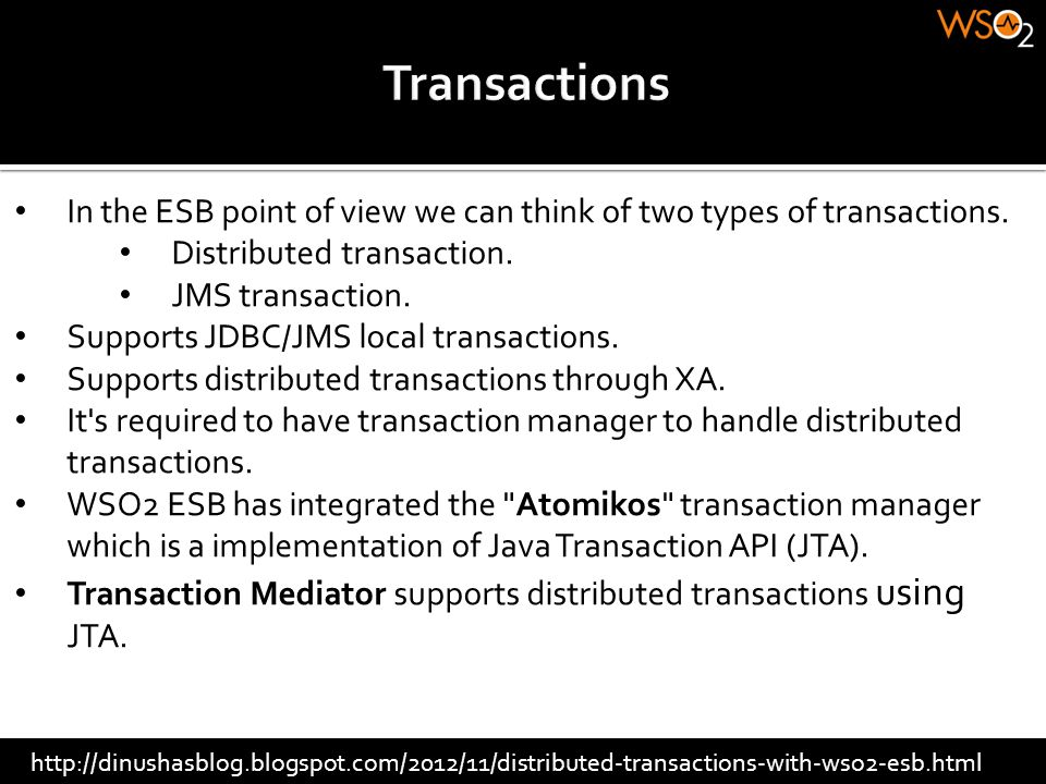 Transactions In the ESB point of view we can think of two types of transactions. Distributed transaction.