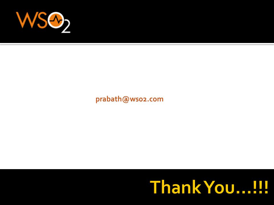 prabath@wso2.com Thank You…!!!