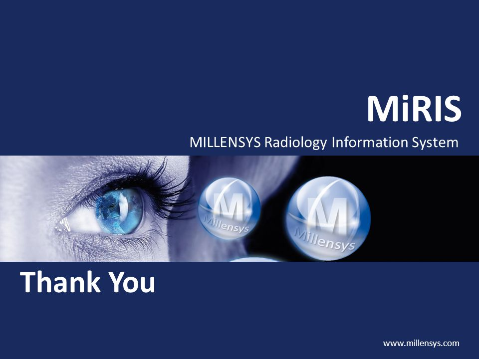MiRIS MILLENSYS Radiology Information System Thank You