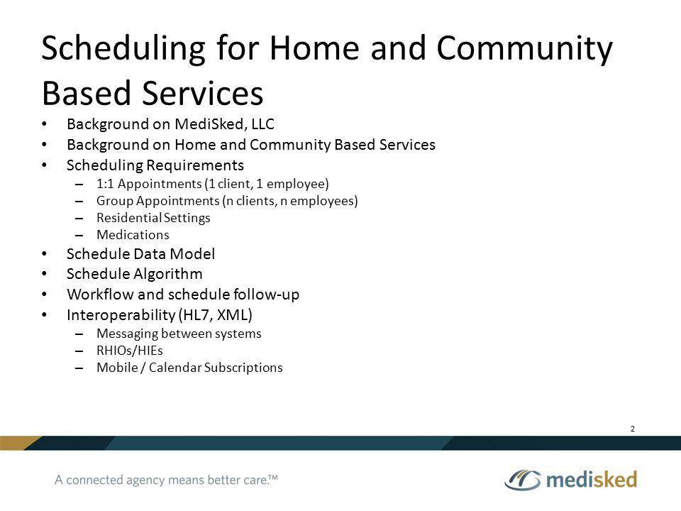 Scheduling for Home and Community Based Services