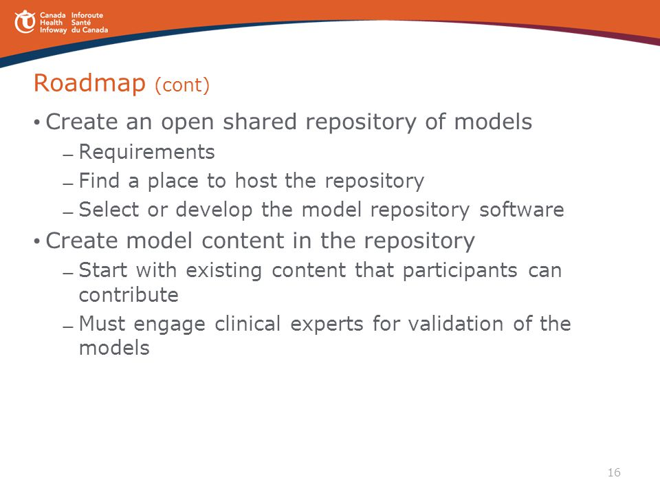 Roadmap (cont) Create an open shared repository of models