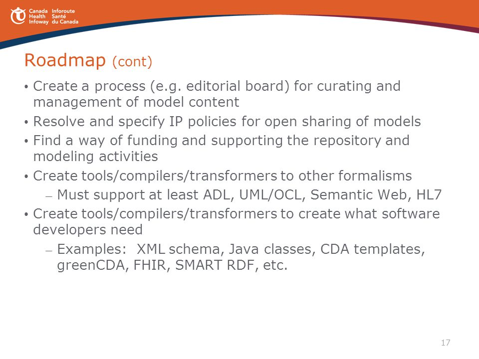 Roadmap (cont) Create a process (e.g. editorial board) for curating and management of model content.