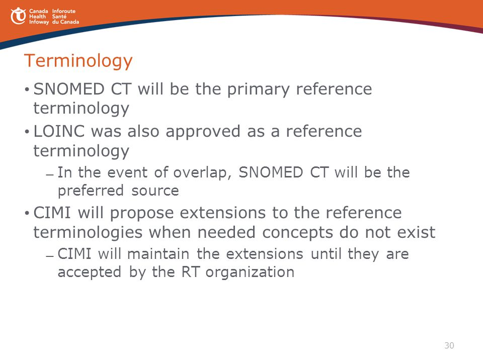 Terminology SNOMED CT will be the primary reference terminology