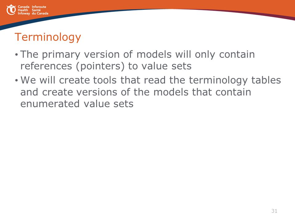 Terminology The primary version of models will only contain references (pointers) to value sets.