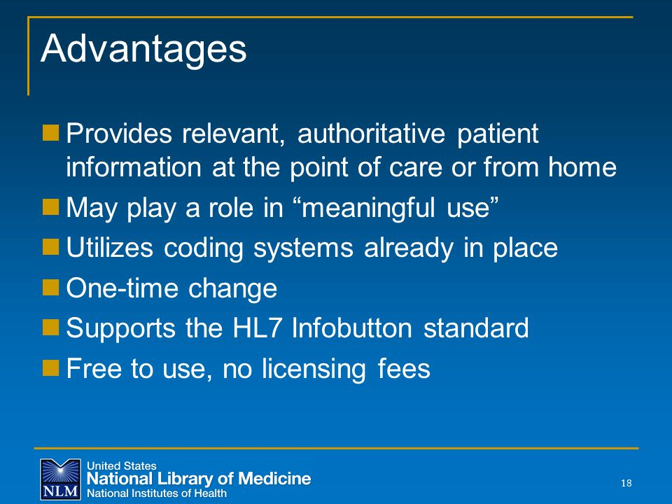 Advantages Provides relevant, authoritative patient information at the point of care or from home. May play a role in meaningful use