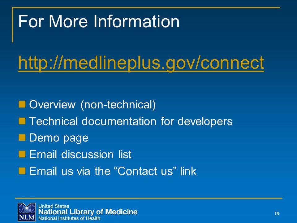 http://medlineplus.gov/connect For More Information