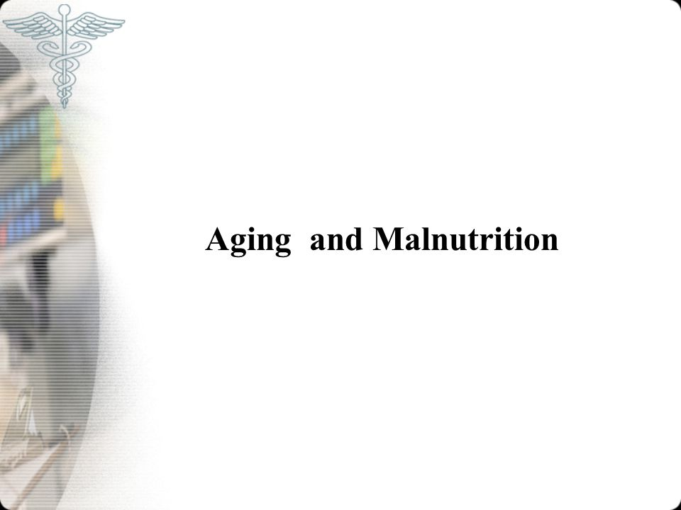 Aging and Malnutrition
