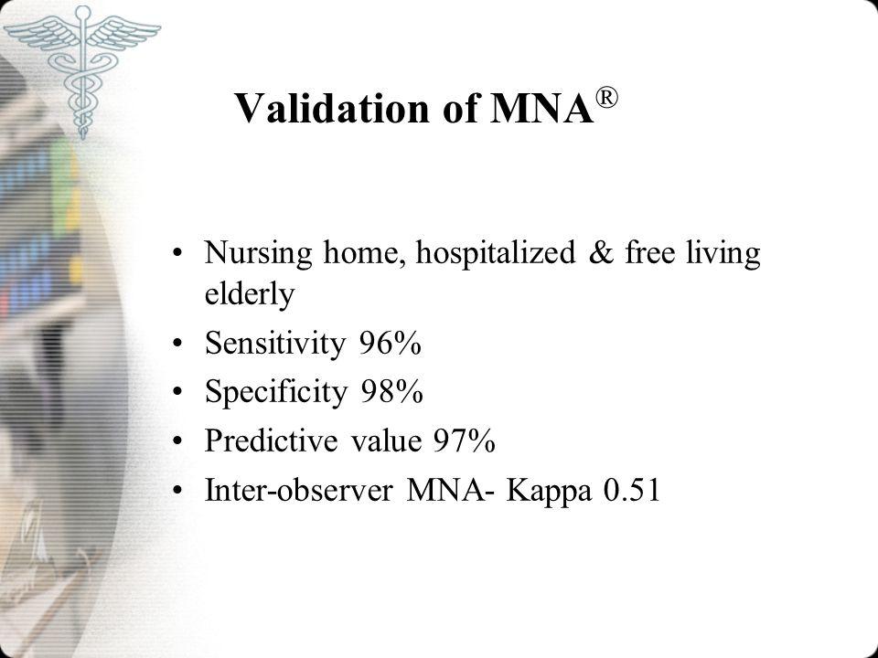Validation of MNA® Nursing home, hospitalized & free living elderly