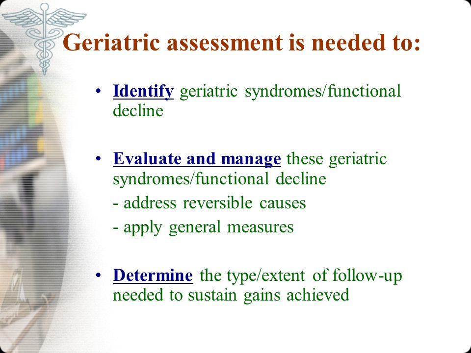 Geriatric assessment is needed to: