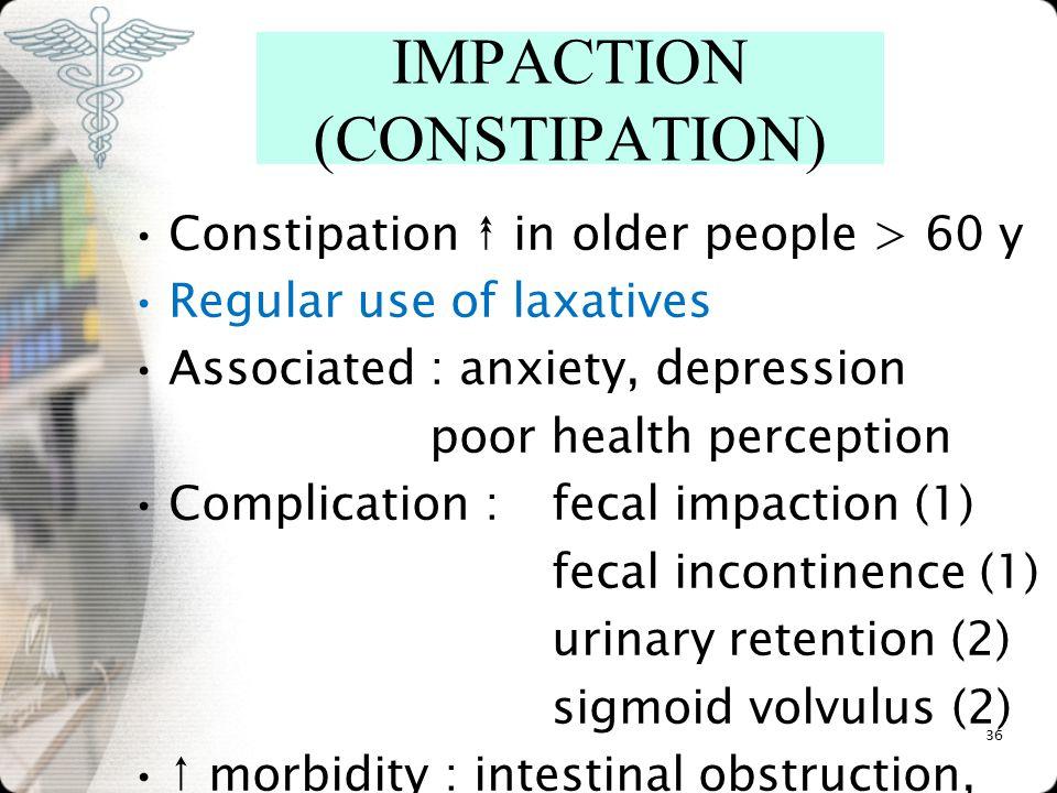 IMPACTION (CONSTIPATION)