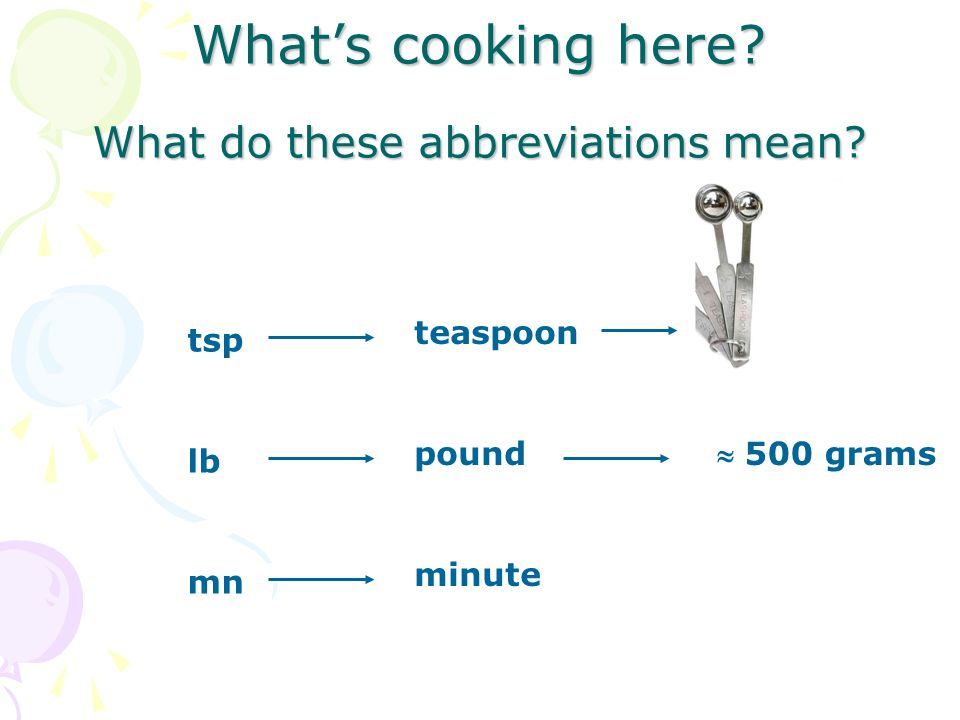 What's cooking here What do these abbreviations mean