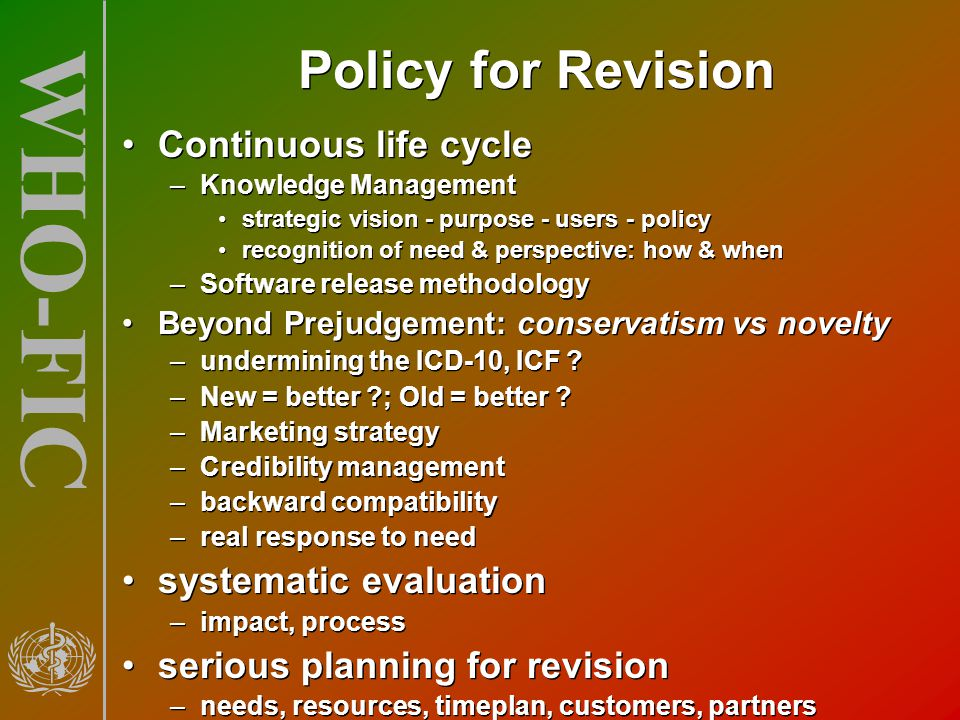 Policy for Revision Continuous life cycle systematic evaluation