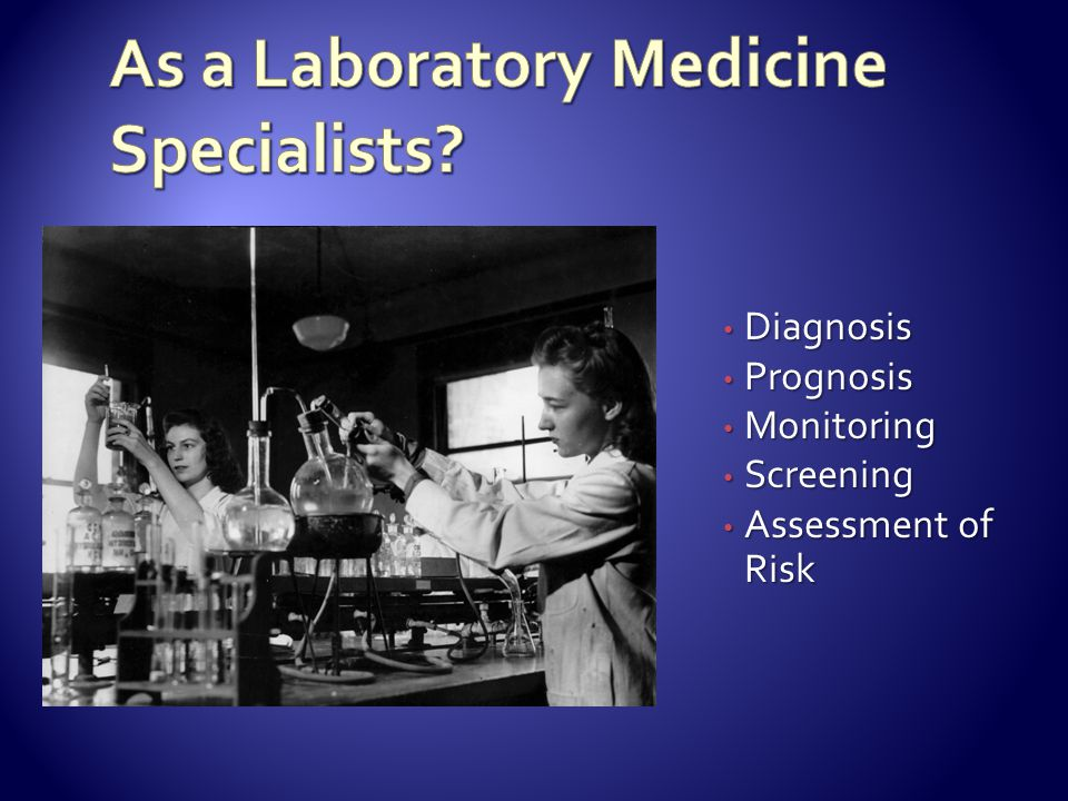 As a Laboratory Medicine Specialists