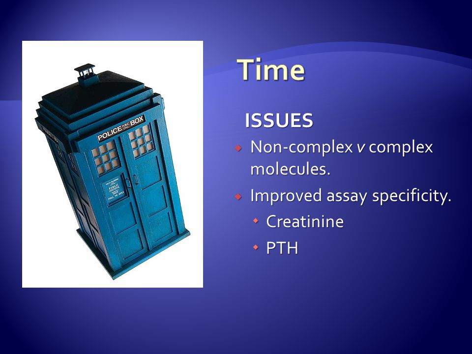 Time ISSUES Non-complex v complex molecules.