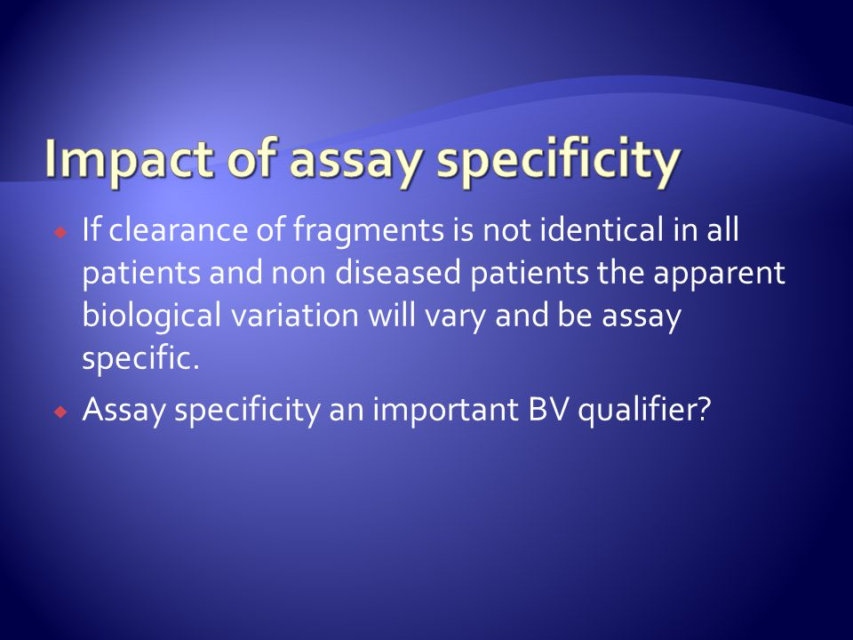 Impact of assay specificity