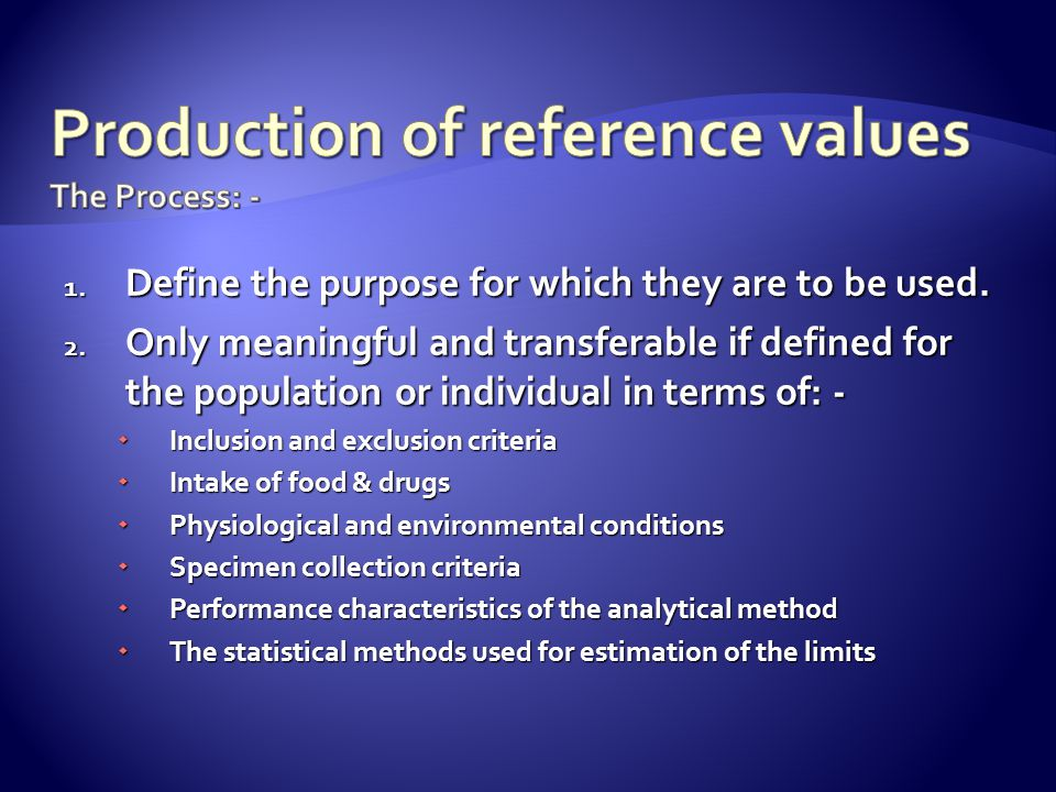 Production of reference values The Process: -