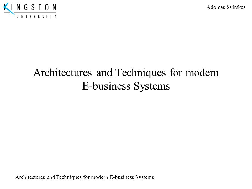 Architectures and Techniques for modern E-business Systems