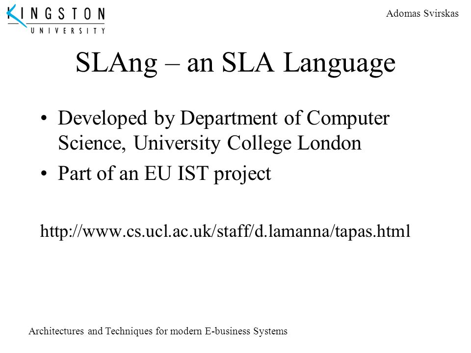 SLAng – an SLA Language Developed by Department of Computer Science, University College London. Part of an EU IST project.