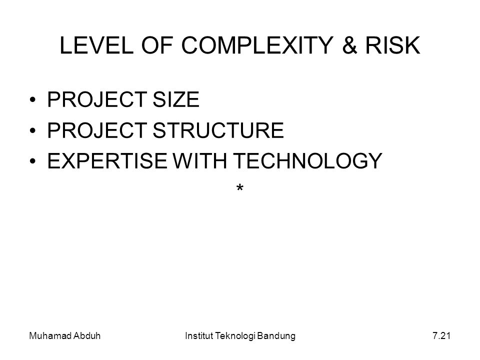 LEVEL OF COMPLEXITY & RISK