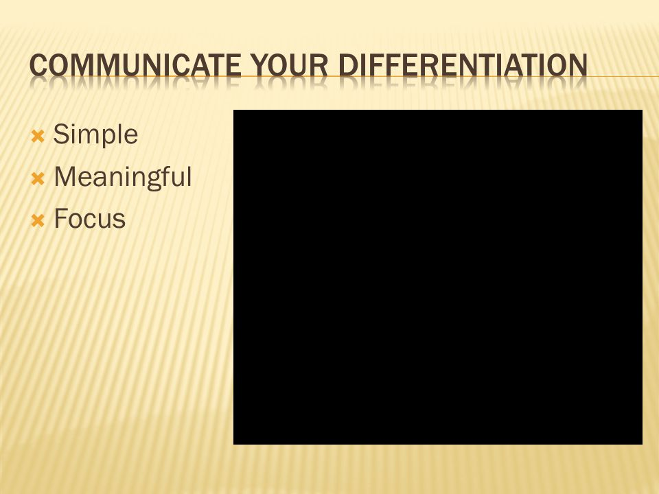 Communicate your differentiation