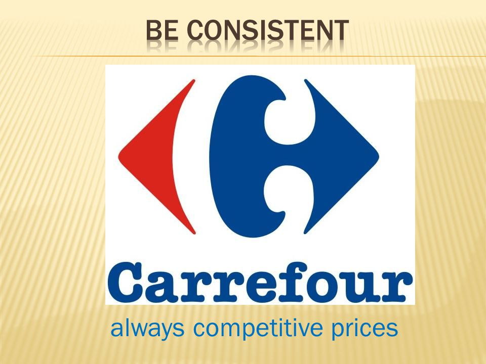 Be consistent always competitive prices