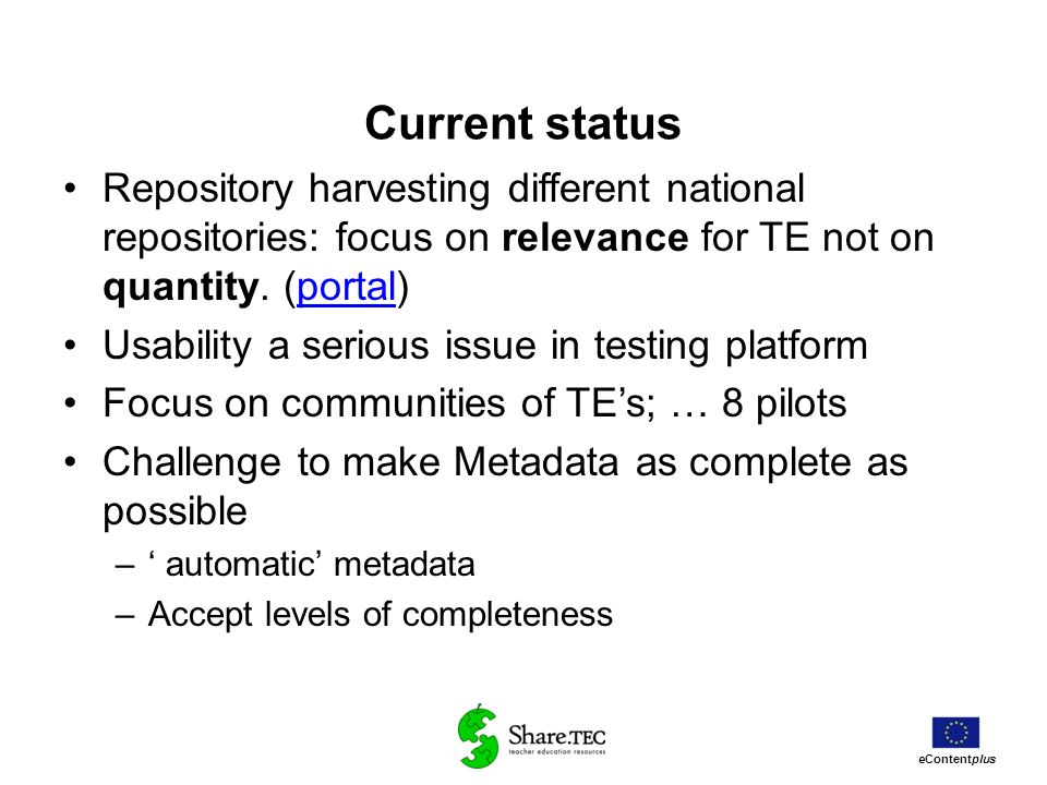 Current status Repository harvesting different national repositories: focus on relevance for TE not on quantity. (portal)
