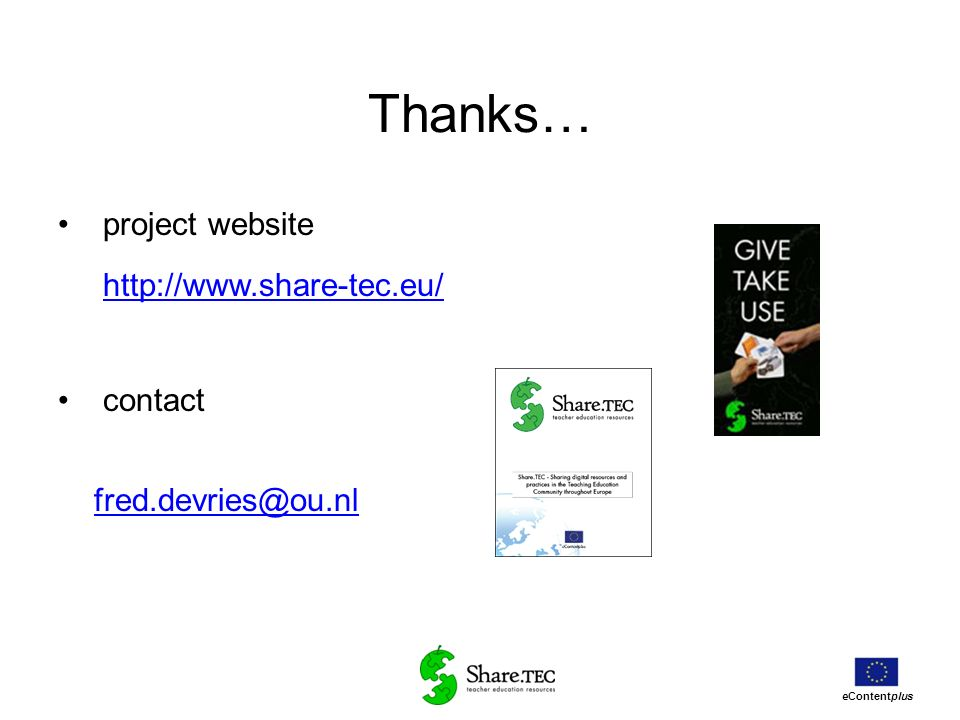 Thanks… project website http://www.share-tec.eu/ contact