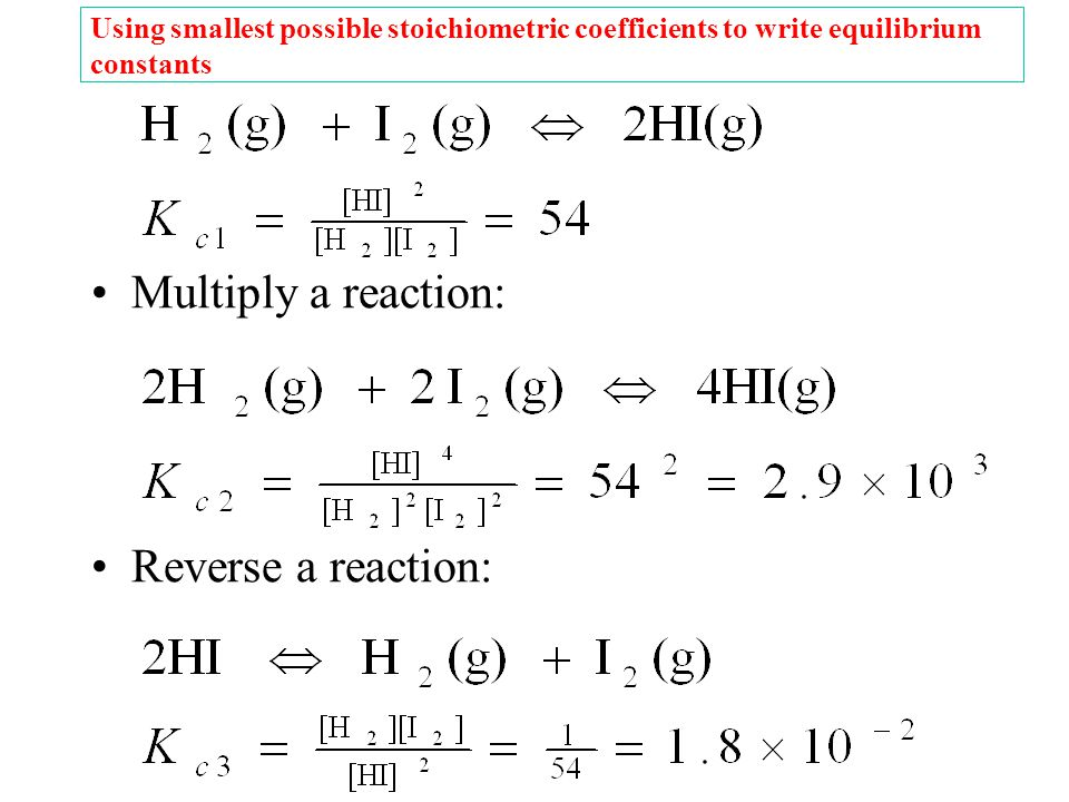 Multiply a reaction: Reverse a reaction: