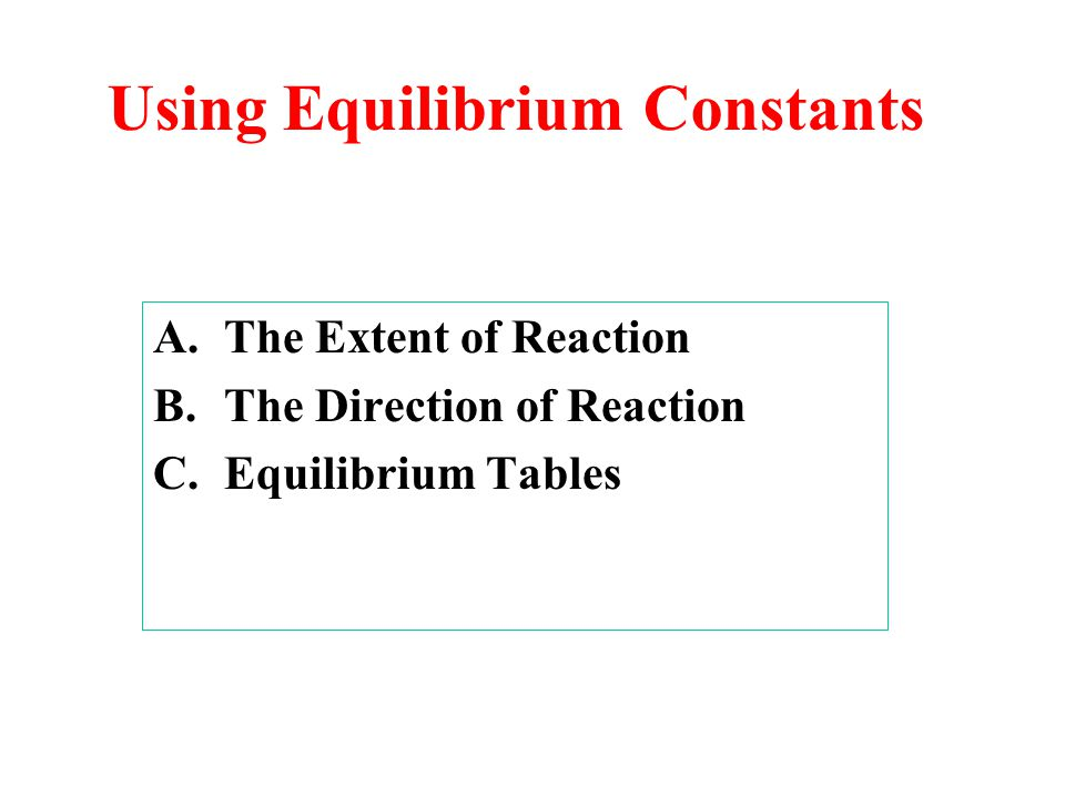 Using Equilibrium Constants