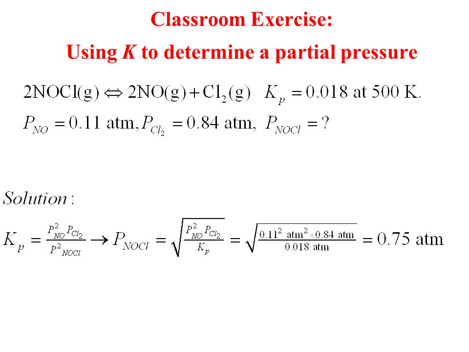 Classroom Exercise: Using K to determine a partial pressure